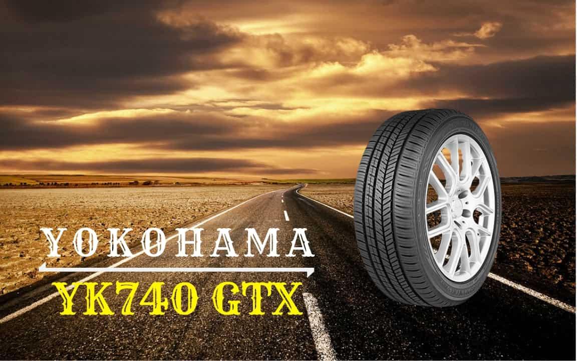 Yokohama YK740 GTX Review