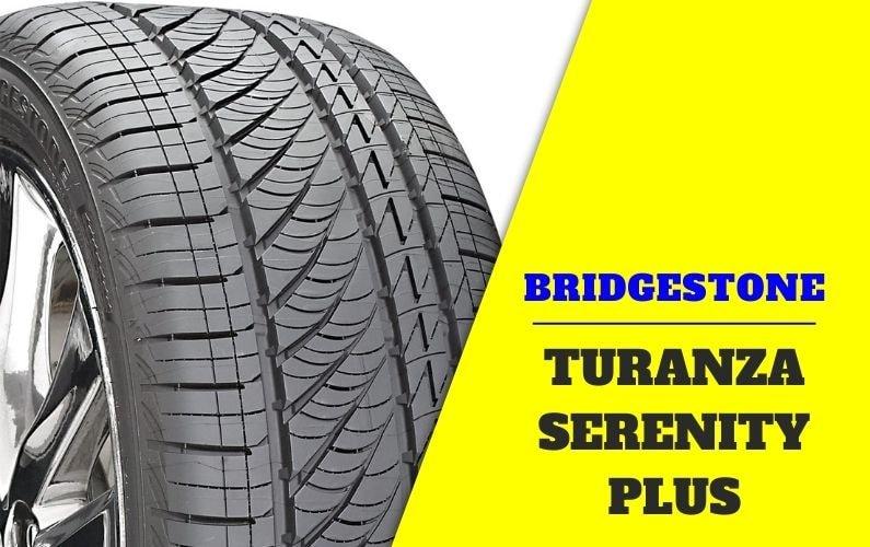 Bridgestone Turanza Serenity Plus Review